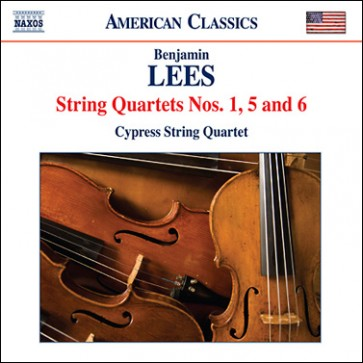 Benjamin Lees: String Quartets Nos 1, 5, and 6